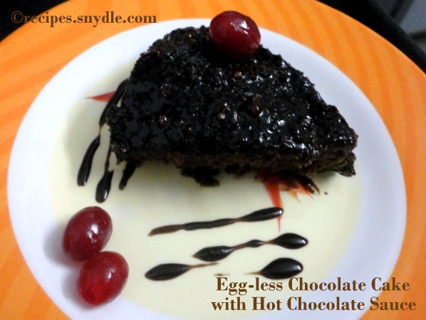 Egg-less Chocolate Cake with Hot Chocolate Sauce