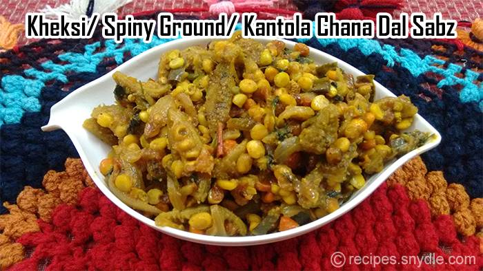 Kheksi/Spiny Ground/ Kantola Chana Dal Sabz