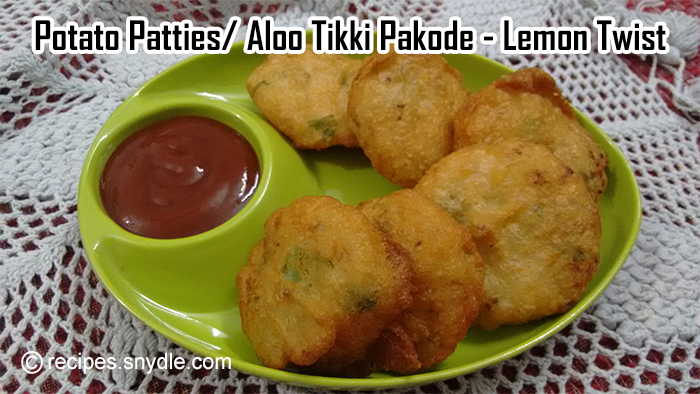 Potato Patties- Aloo Tikki Bhajiya - Lemon Twist